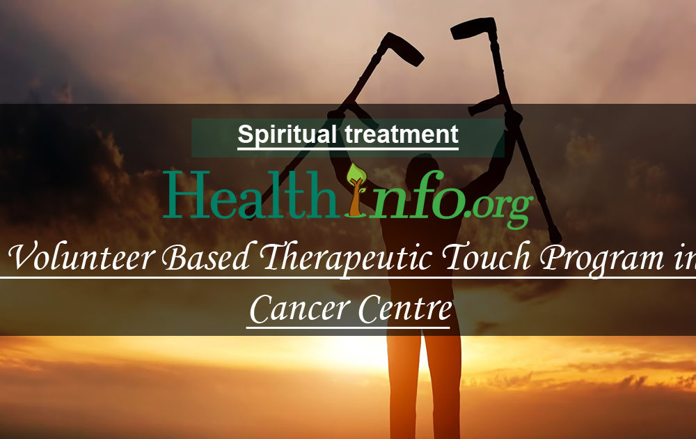 A Volunteer Based Therapeutic Touch Program in a Cancer Centre