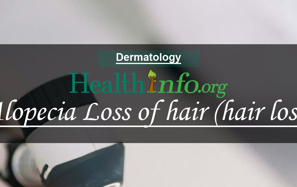 Alopecia Loss of hair (hair loss)