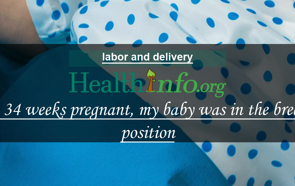 At 34 weeks pregnant, my baby was in the breech position