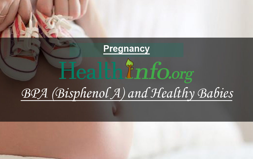 BPA (Bisphenol A) and Healthy Babies