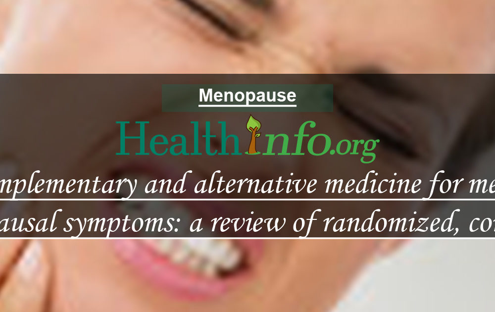 Complementary and alternative medicine for menopausal symptoms: a review of randomized, controlled trials