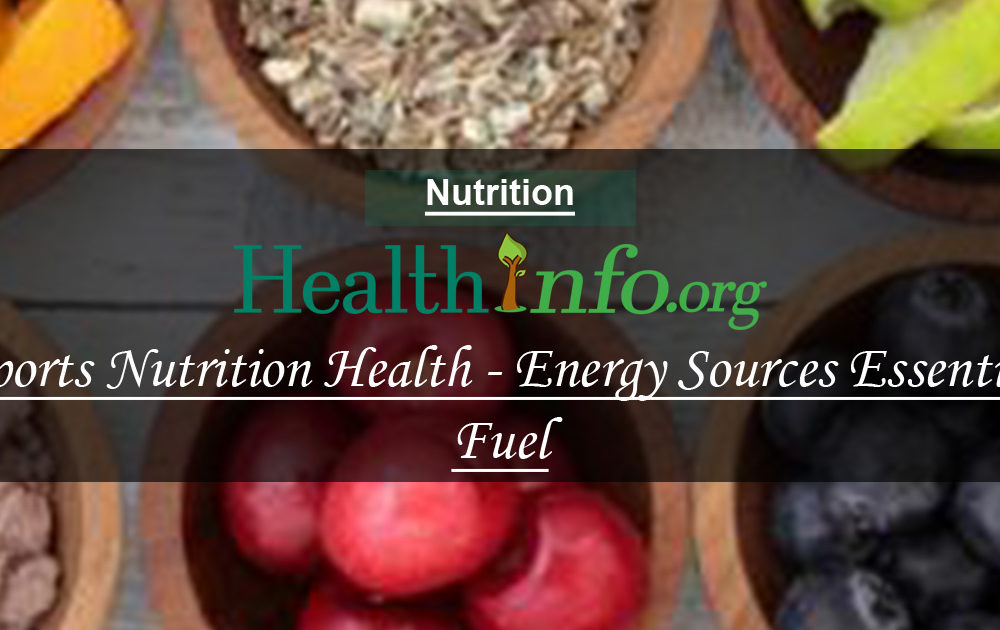 Sports Nutrition Health – Energy Sources Essential Fuel