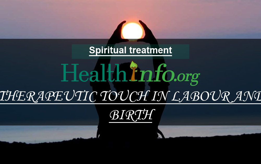 THERAPEUTIC TOUCH IN LABOUR AND BIRTH