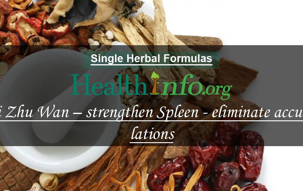 Zhi Zhu Wan – strengthen Spleen & eliminate accumulations