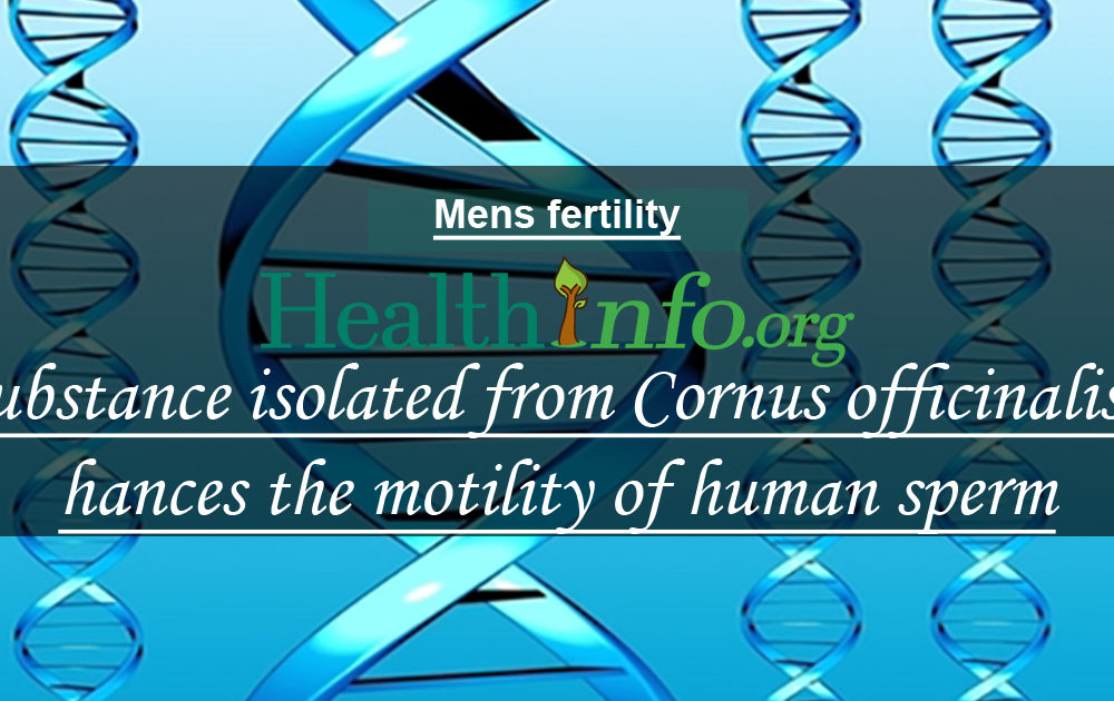 A substance isolated from Cornus officinalis enhances the motility of human sperm